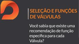 Seleção de Válvulas – Funções das Válvulas